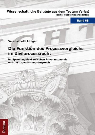 Die Funktion des Prozessvergleichs im Zivilprozessrecht