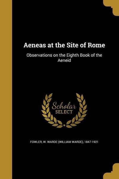 AENEAS AT THE SITE OF ROME