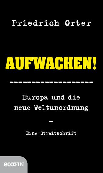 Aufwachen! Friedrich Orter