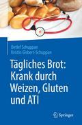 Tägliches Brot: Krank durch Weizen, Gluten und ATI