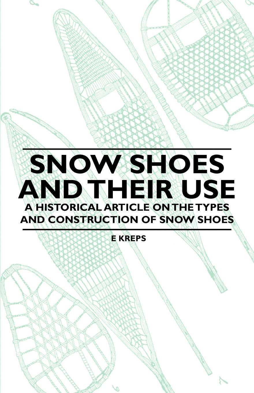 Snow Shoes and Their Use - A Historical Article on the Types and Constructi ...