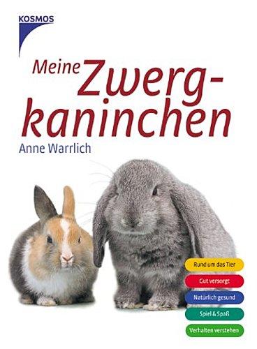 Anne Warrlich ~ Meine Zwergkaninchen 9783440096970