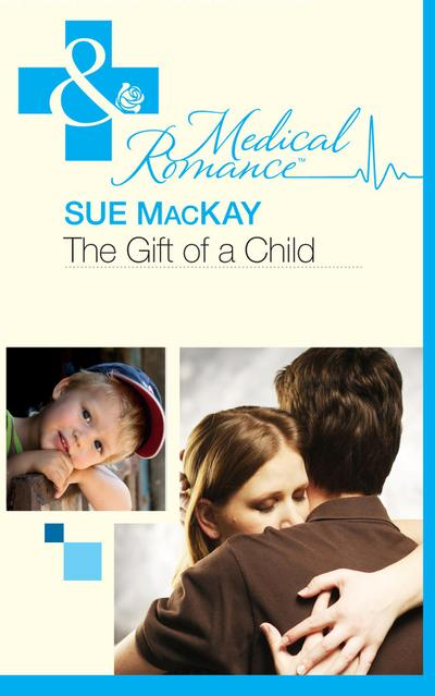 The Gift of a Child (Mills & Boon Medical) (The Infamous Maitland Brothers, Book 1)