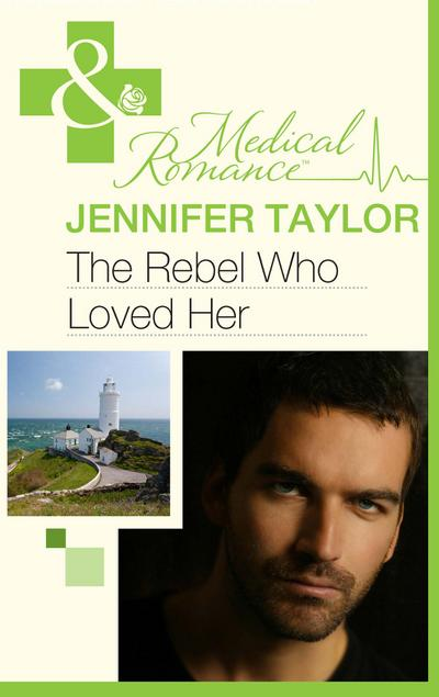 The Rebel Who Loved Her (Mills & Boon Medical) (Bride's Bay Surgery, Book 3)