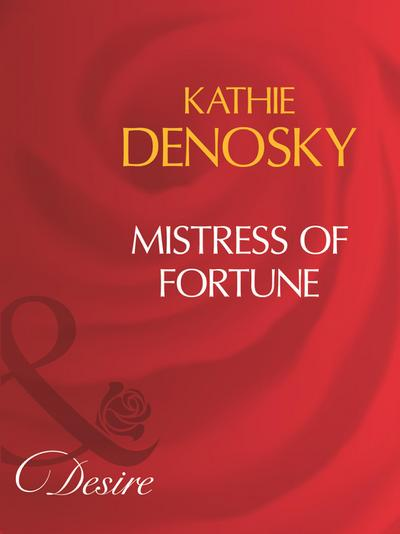 Mistress Of Fortune (Mills & Boon Desire)