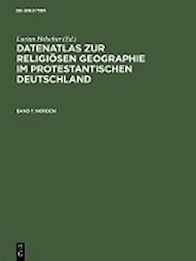 Datenatlas zur religiösen Geographie im protestantischen Deutschland