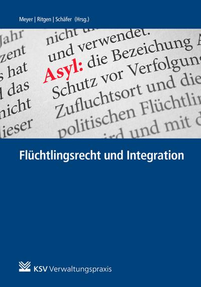 Flüchtlingsrecht und Integration: Handbuch