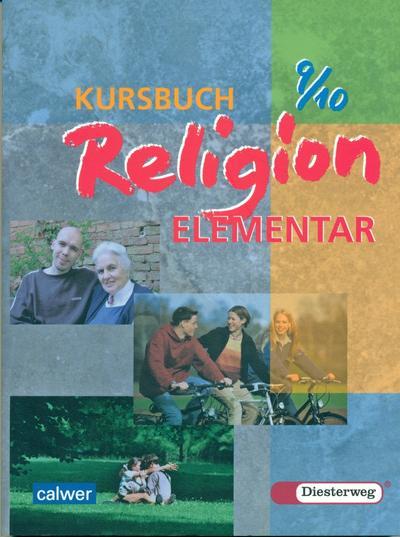Kursbuch Religion Elementar 9/10: Schülerbuch