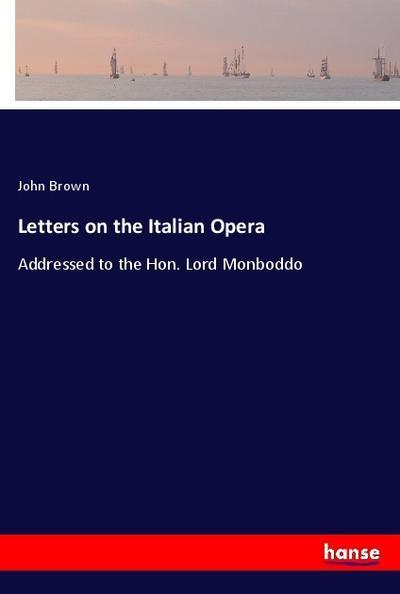 Letters on the Italian Opera