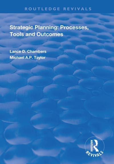 Strategic Planning:  Processes, Tools and Outcomes