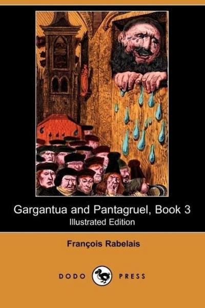 Gargantua and Pantagruel, Book 3 (Illustrated Edition) (Dodo Press)