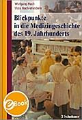 Blickpunkte in die Medizingeschichte des 19. Jahrhunderts - Wolfgang Hach