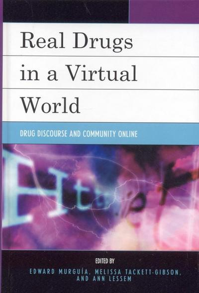 Real Drugs in a Virtual World