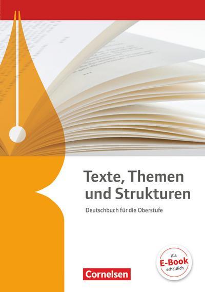 Texte, Themen und Strukturen - Deutschbuch für die Oberstufe - Allgemeine Ausgabe - 3-jährige Oberstufe