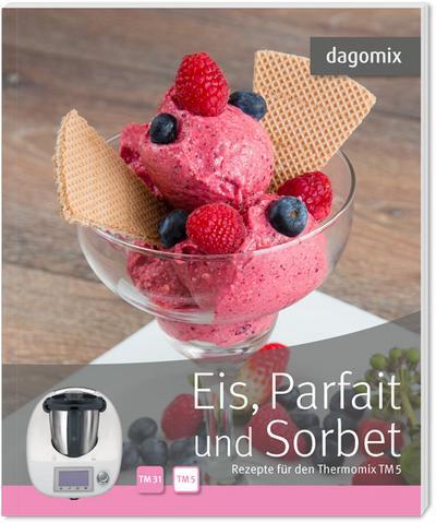 Eis, Parfait und Sorbet