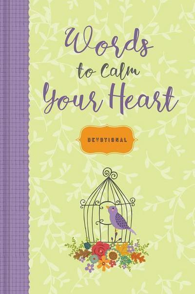 Words to Calm Your Heart: A Devotional Journal