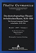 Das deutschsprachige Theater im baltischen Raum, 1630-1918