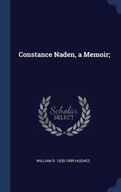 Constance Naden, a Memoir;
