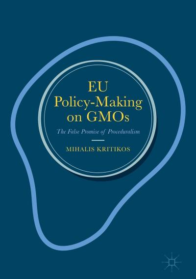 EU Policy-Making on GMOs