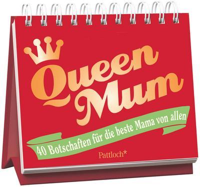 Queen Mum: 40 Botschaften für die