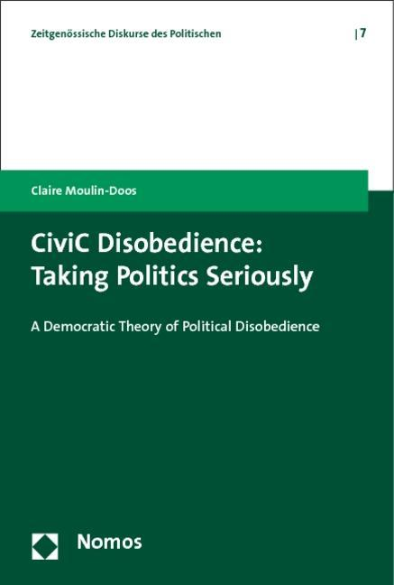 CiviC Disobedience: Taking Politics Seriously - Claire Mouli ... 9783848715176