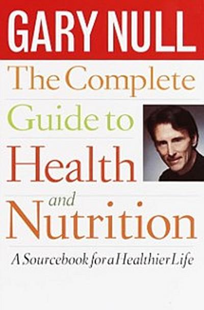 Complete Guide to Health and Nutrition