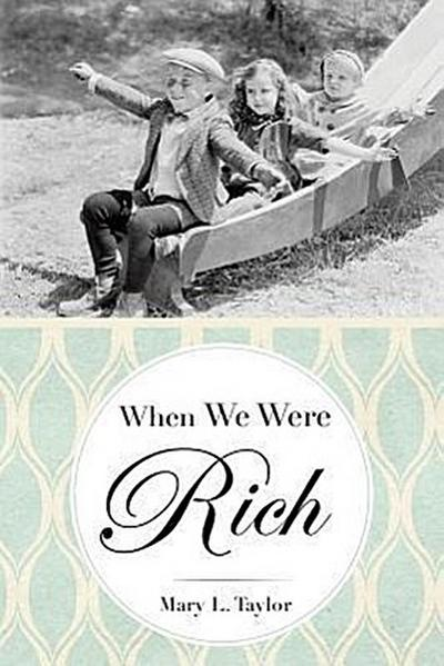 When We Were Rich
