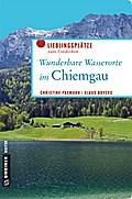 Wunderbare Wasserorte im Chiemgau; Lieblingsp ...