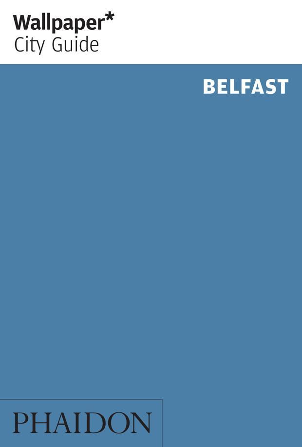 Wallpaper\* City Guide Belfast Wallpaper\*