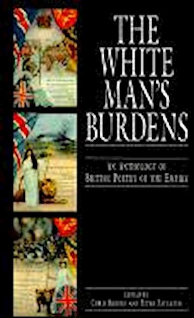 White Man's Burdens: An Anthology of British Poetry of the Empire