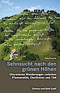 Sehnsucht nach den grünen Höhen: Literarische ...