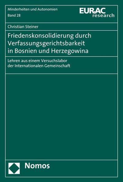 Friedenskonsolidierung durch Verfassungsgerichtsbarkeit in Bosnien und Herzegowina