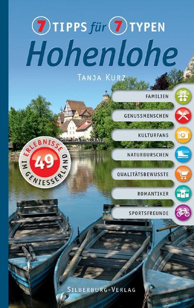 7 Tipps für 7 Typen – Hohenlohe; 49 Erlebnisse im Genießerland; Deutsch;  Farbfotos