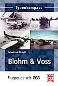 Blohm & Voss: Flugzeuge seit 1933 (Typenkompa ...