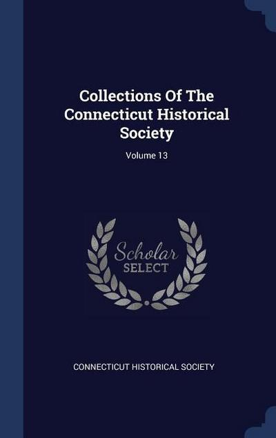 Collections of the Connecticut Historical Society; Volume 13