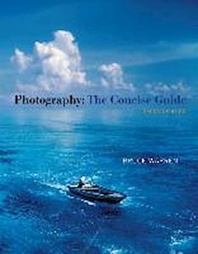 Photography: The Concise Guide [With Access Code]