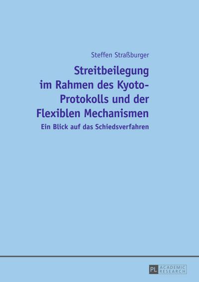 Streitbeilegung im Rahmen des Kyoto-Protokolls und der Flexiblen Mechanismen