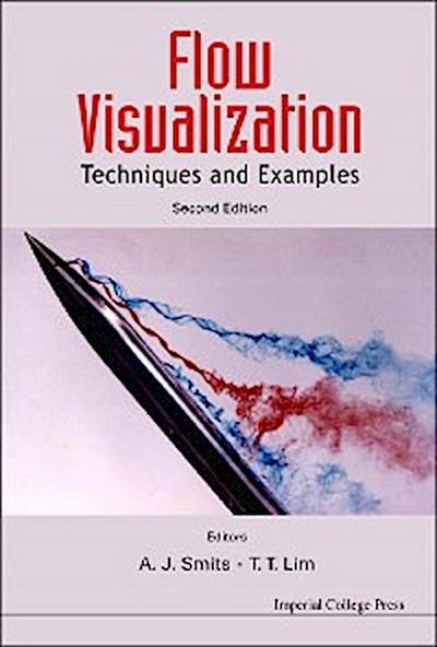 Flow Visualization: Techniques And Examples (2nd Edition)