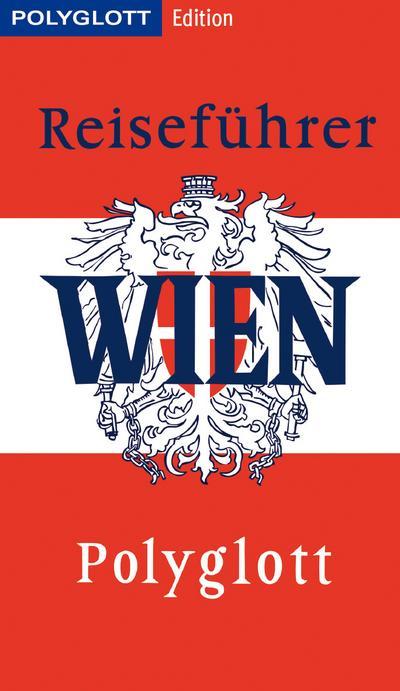 POLYGLOTT Edition Reiseführer Wien; Wien gestern & heute; POLYGLOTT Edition; Deutsch