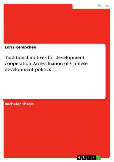 Traditional motives for development cooperation. An evaluation of Chinese development politics