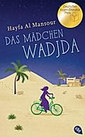 Das Mädchen Wadjda; Übers. v. Frischer, Catrin; Deutsch