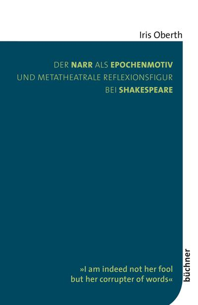 Der Narr als Epochenmotiv und metatheatrale Reflexionsfigur bei Shakespeare