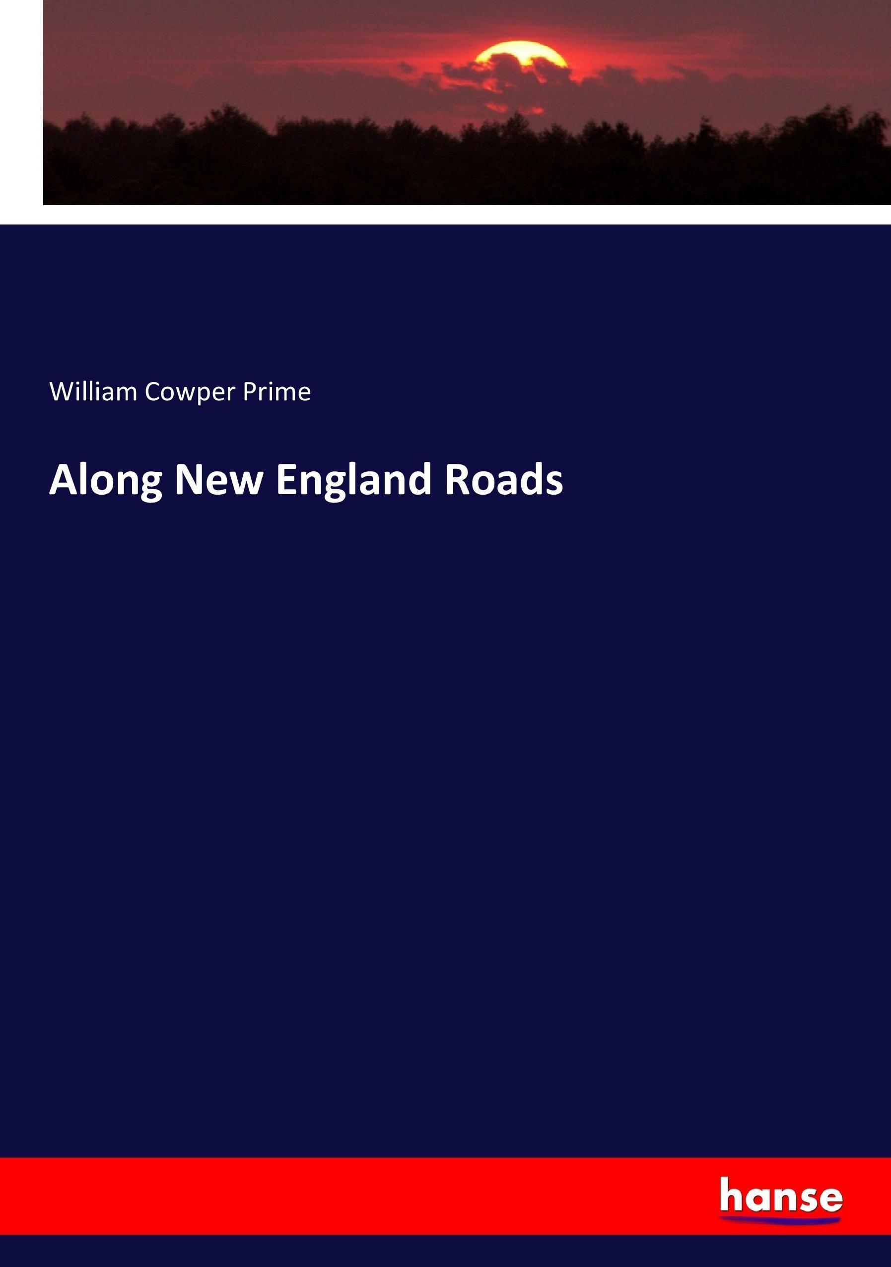 Along New England Roads William Cowper Prime