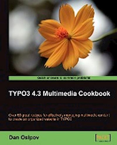 TYPO3 4.3 Multimedia Cookbook (Quick Answers to Common Problems) - Packt Publishing - Taschenbuch, Englisch, Dan Osipov, ,