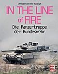 In the Line of Fire: Die Panzertruppe der Bun ...