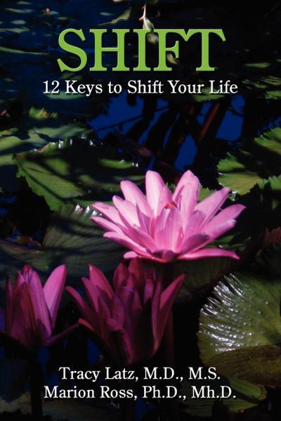Shift: 12 Keys to Shift Your Life