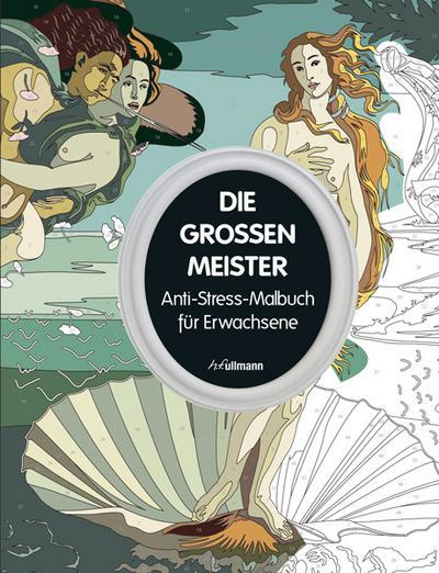 Die großen Meister: Anti-Stress-Malbuch für Erwachsene