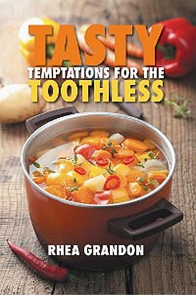Tasty Temptations for the Toothless