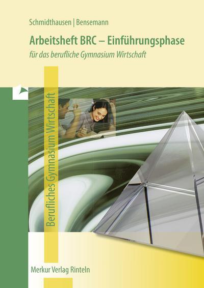 Arbeitsheft BRC - Einführungsphase. Für das berufliche Gymnasium Wirtschaft in Niedersachsen
