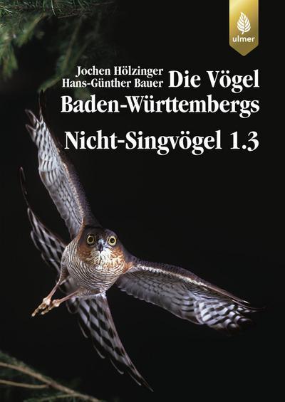 Die Vögel Baden-Württembergs Bd. 2.1.2: Nicht-Singvögel 1.3